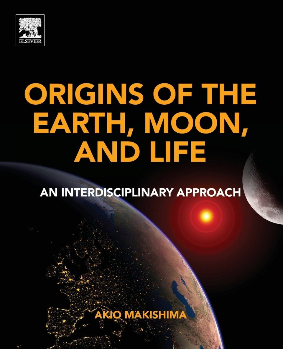 Origins of the Earth, Moon, and Life
