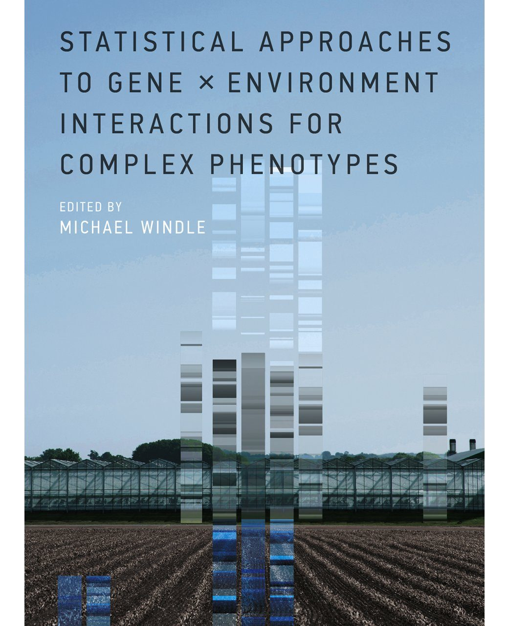 Statistical Approaches to Gene × Environment Interactions for Complex Phenotypes