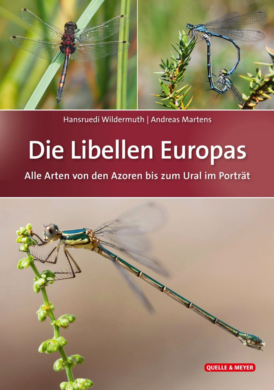 Die Libellen Europas: Alle Arten von den Azoren bis zum Ural im Porträt [The Dragonflies of Europe: All Species from the Azores to the Urals]