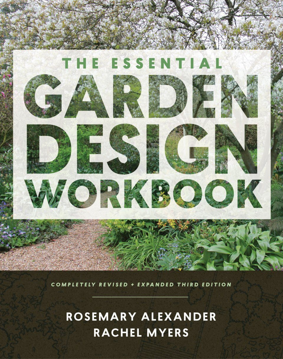The essential garden design workbook rosemary alexander for Garden design workbook