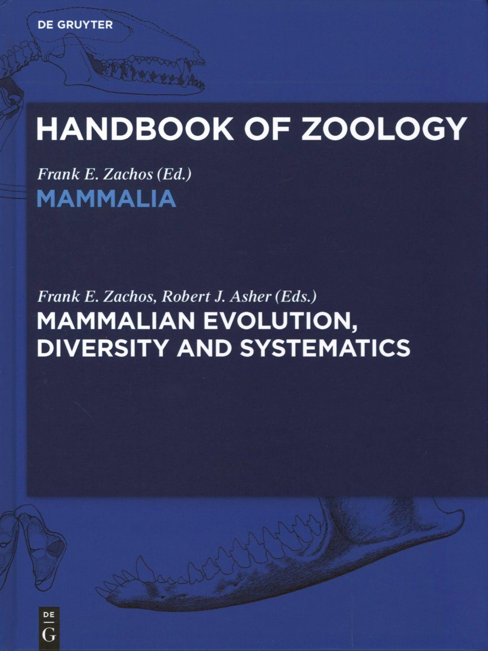 Handbook of Zoology: Mammalian Evolution, Diversity and Systematics