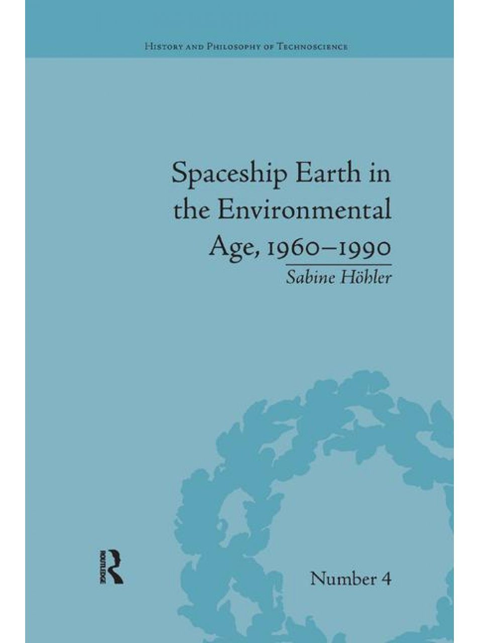 Spaceship Earth in the Environmental Age, 1960-1990
