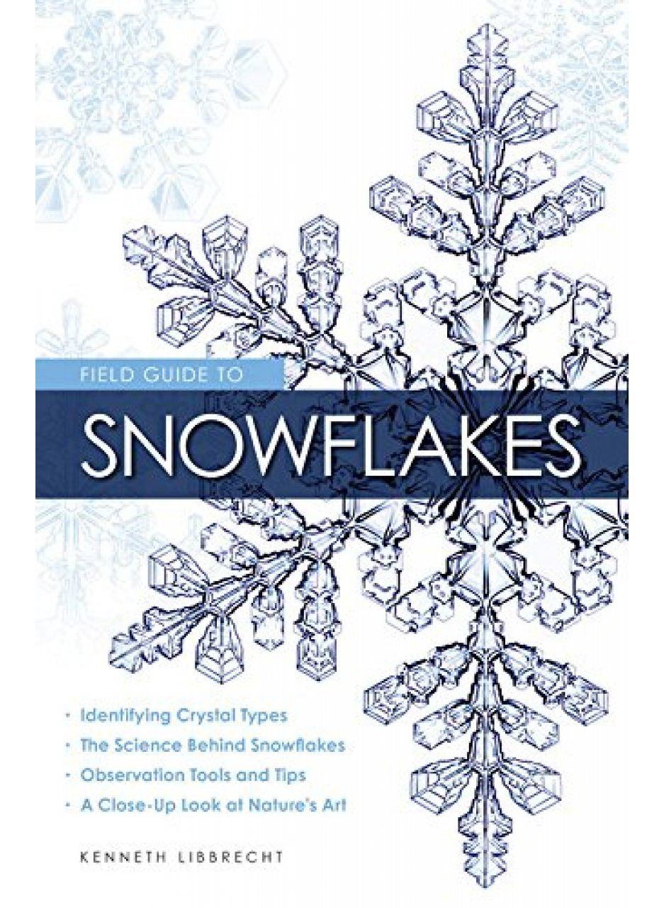 Field Guide to Snowflakes