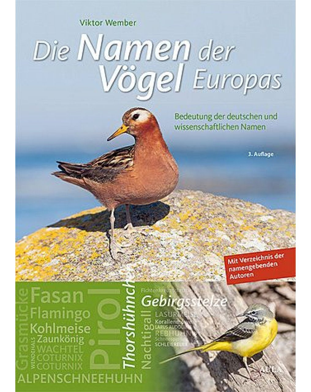 Die Namen der Vögel Europas: Bedeutung der Deutschen und Wissenschaftlichen Namen [The Names of European Birds: Meaning of German and Scientific Names]