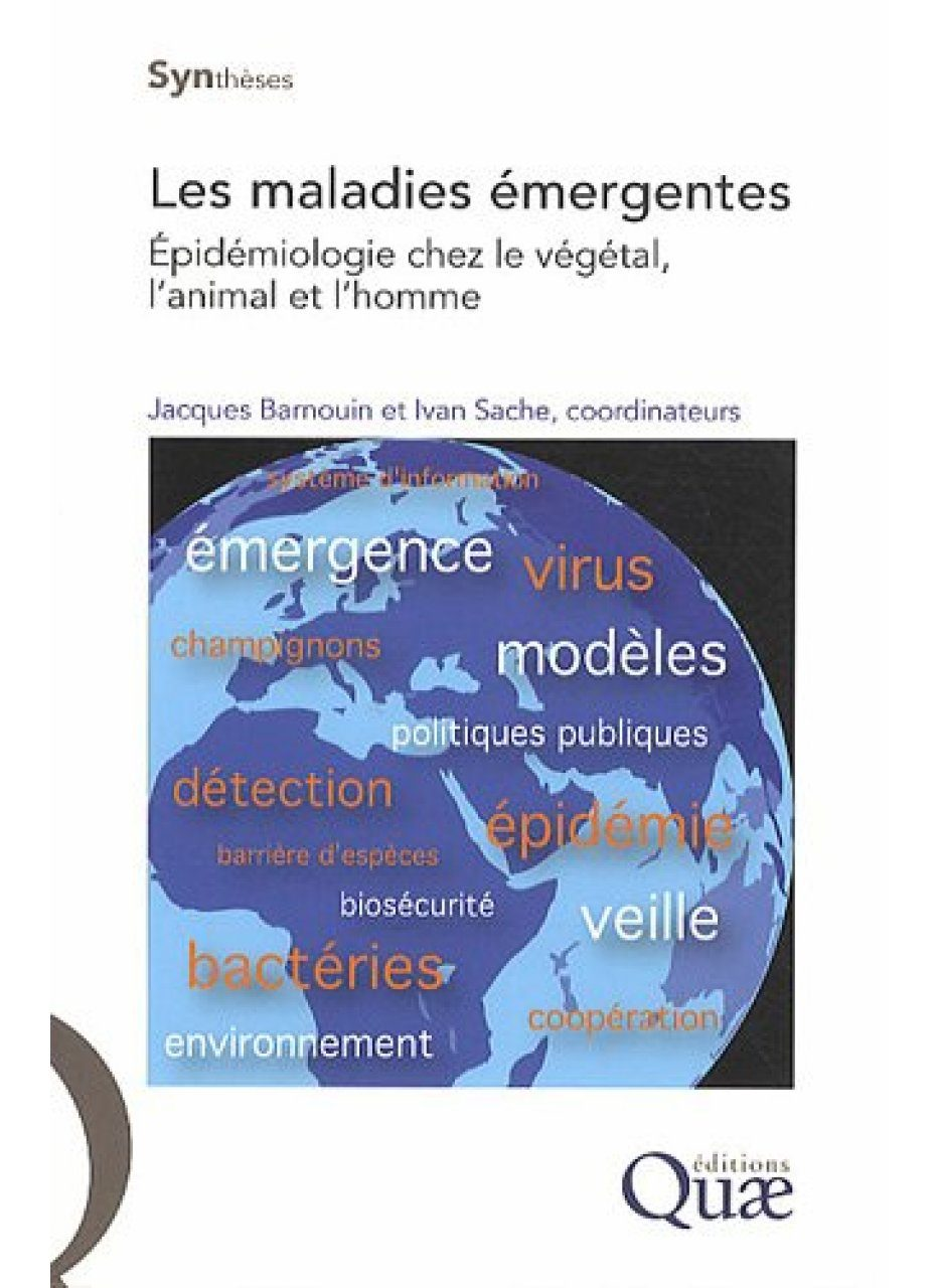 Les Maladies Émergentes: Épidémiologie chez le Végétal, l'Animal et l'Homme [Emerging Diseases: Epidemiology in Plants, Animals and Humans]