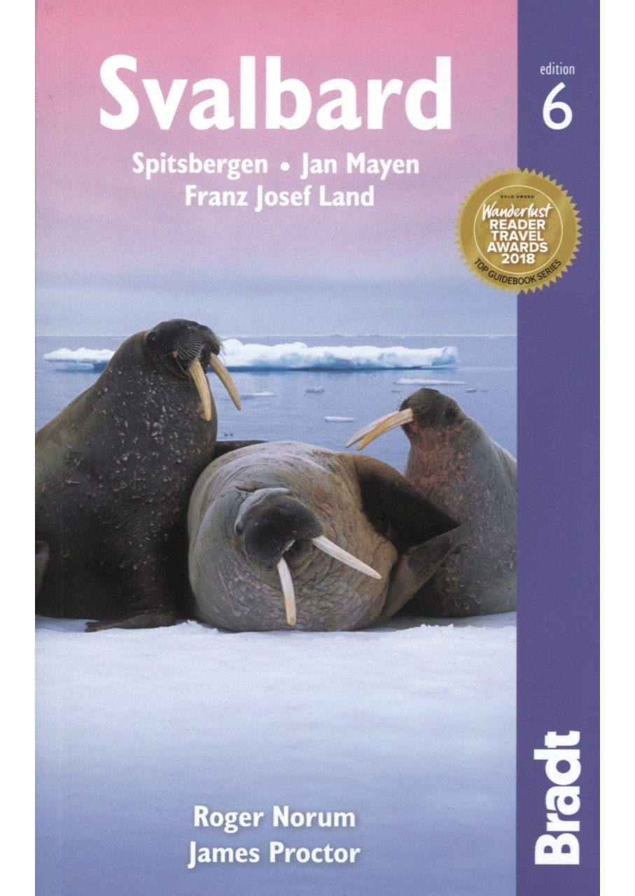 Bradt Travel Guide: Svalbard (Spitsbergen) with Franz Josef Land & Jan Mayen