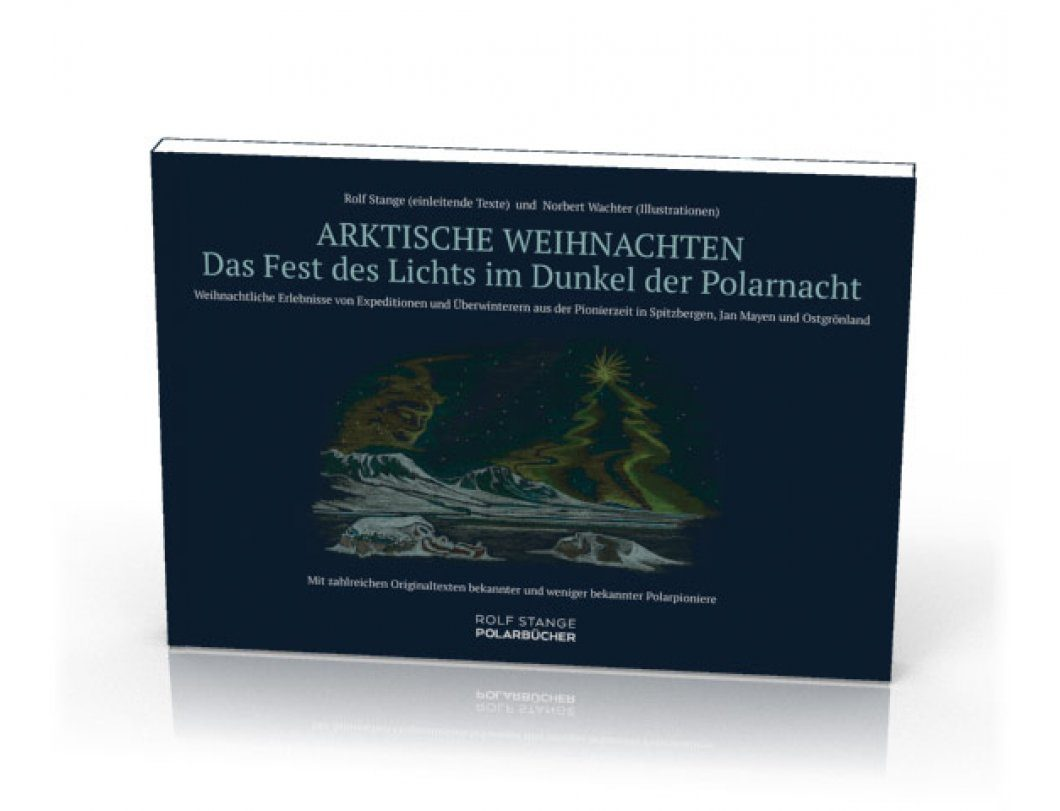 Arktische Weihnachten: Das Fest des Lichts im Dunkel der Polarnacht [Arctic Christmas: The Feast of Light in the Darkness of the Polar Night]