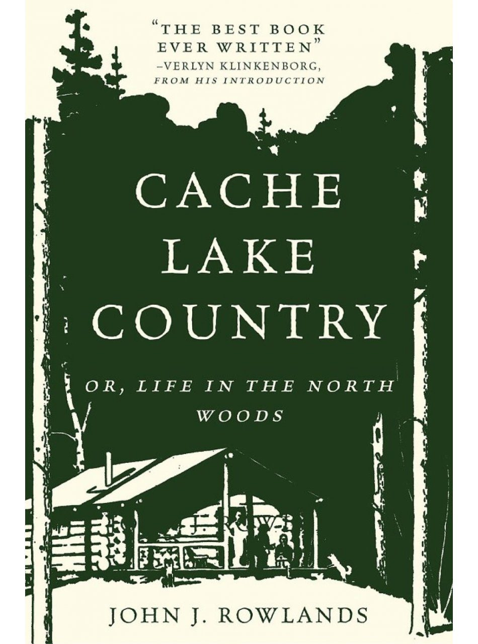 Cache Lake Country Or, Life in the North Woods