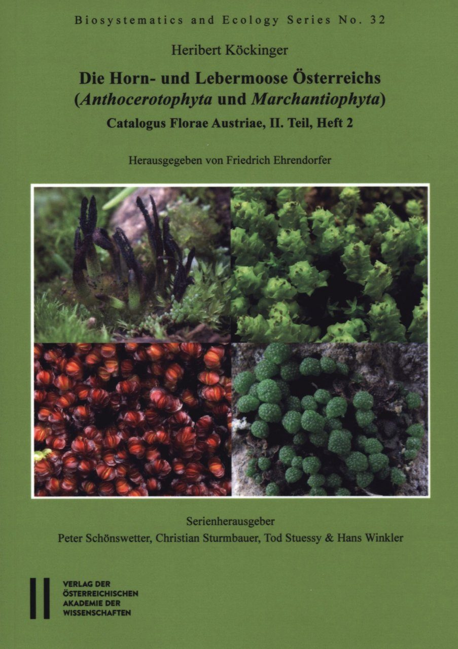 Die Horn- und Lebermoose Österreichs (Anthocerotophyta und Marchantiophyta): Catalogus Florae Austriae II. Teil, Heft 2 [The Hornworts and Liverworts of Austria (Anthocerotophyta and Marchantiophyta)]