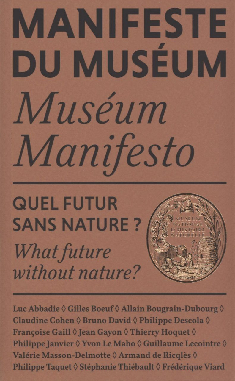 Muséum Manifesto: What Future without Nature / Manifeste du Muséum: Quel Futur sans Nature?