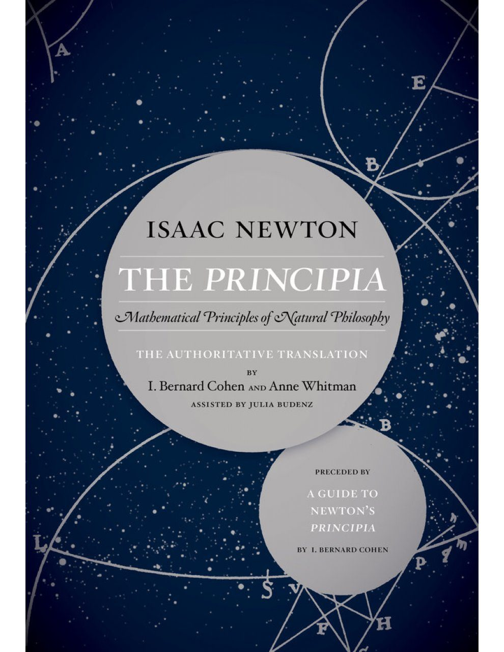 The Principia: Mathematical Principles of Natural Philosophy (The Authoritative Translation and Guide)