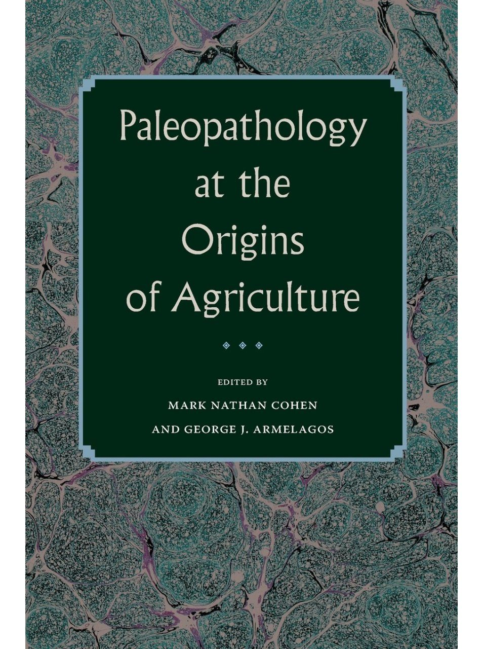 Paleopathology at the Origins of Agriculture