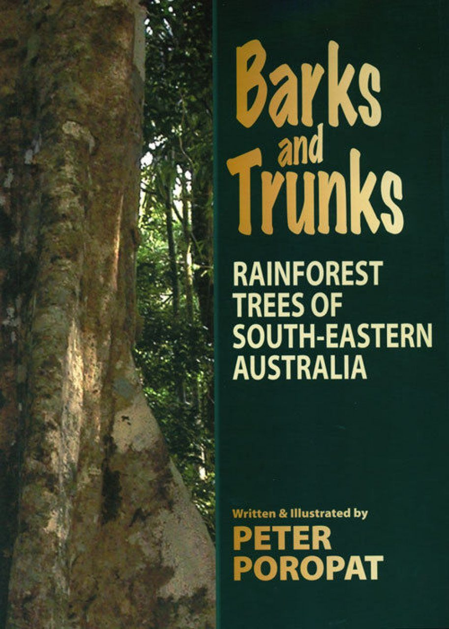 Barks and Trunks: Rainforest Trees of South-Eastern Australia