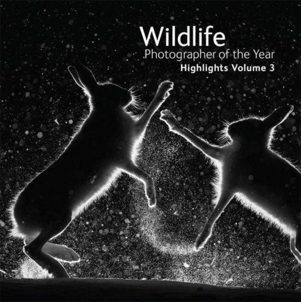 Wildlife Photographer of the Year: Highlights Volume 3