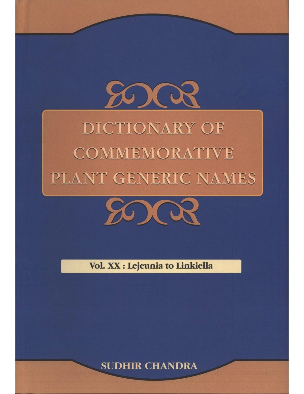Dictionary of Commemorative Plant Generic Names, Volume 20: Lejeunia to Linkiella