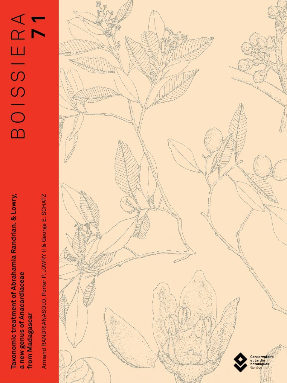 Boissiera, Volume 71: Taxonomic Treatment of Abrahamia Randrian. & Lowry, a New Genus of Anacardiaceae from Madagascar