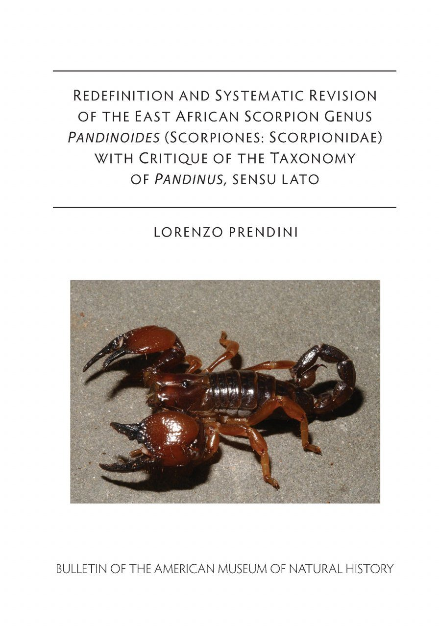 Redefinition and Systematic Revision of the East African Scorpion Genus Pandinoides (Scorpiones: Scorpionidae) with Critique of the Taxonomy of Pandinus, Sensu Lato