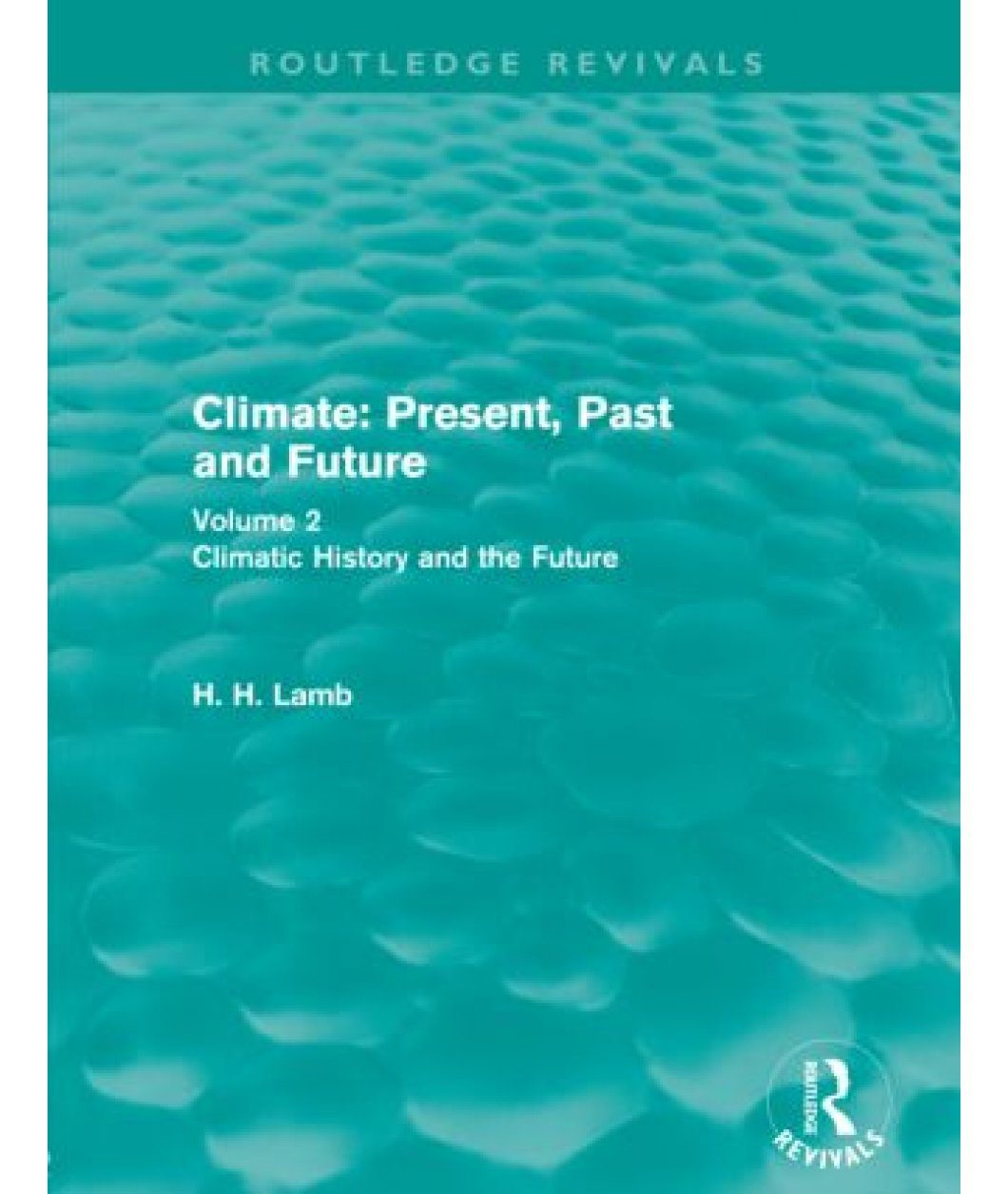 Climate: Present, Past and Future, Volume 2