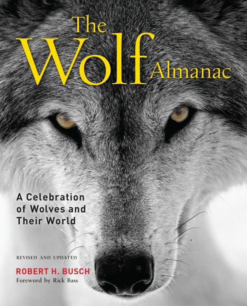 Wolf Almanac A Celebration Of Wolves And Their World Nhbs