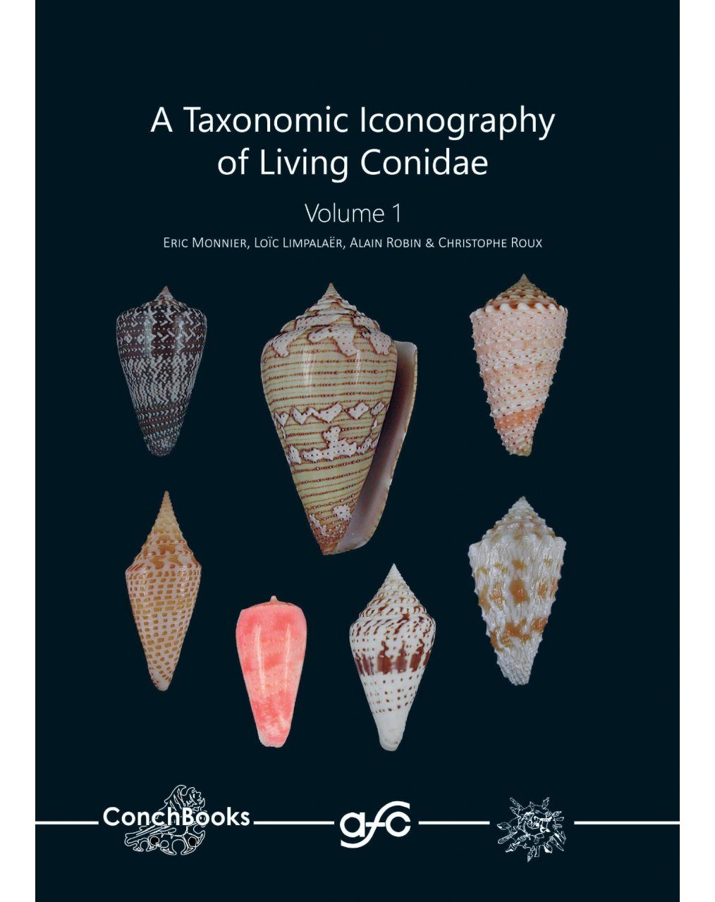 A Taxonomic Iconography of Living Conidae, Volume 1