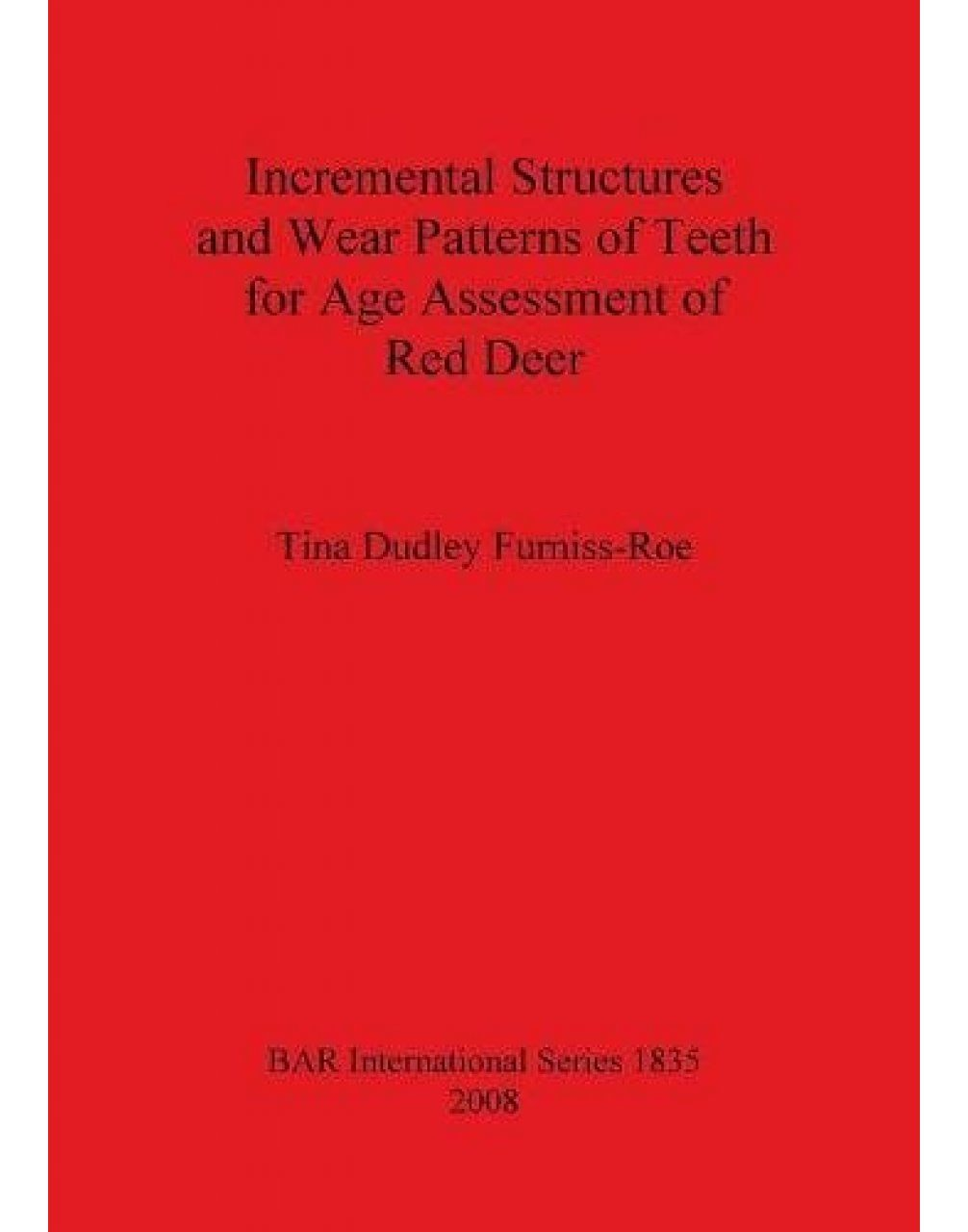 Incremental Structures and Wear Patterns of Teeth for Age Assessment of Red Deer