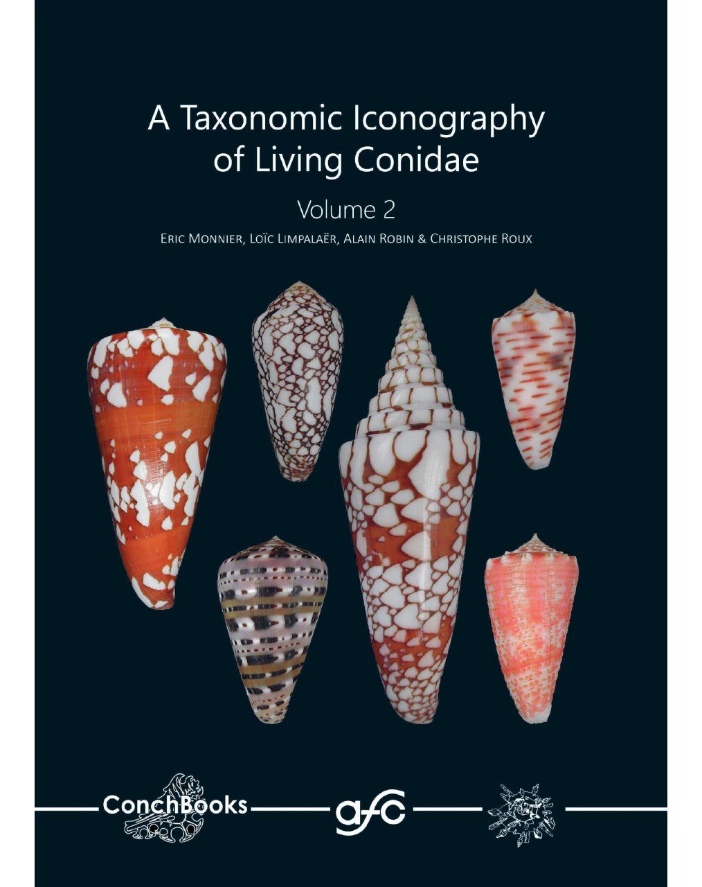 A Taxonomic Iconography of Living Conidae, Volume 2