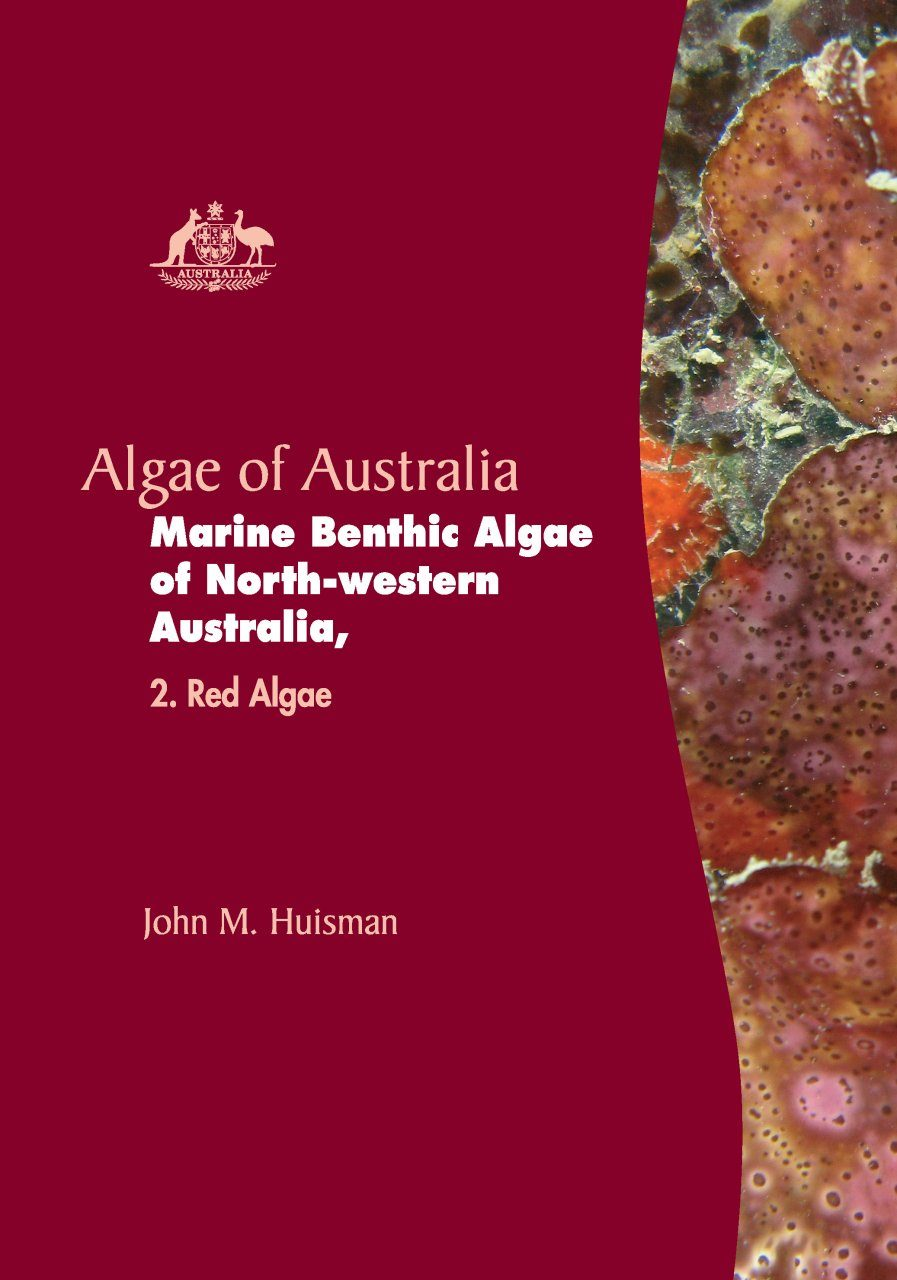 Algae of Australia: Marine Benthic Algae of North-Western Australia, Volume 2: Red Algae