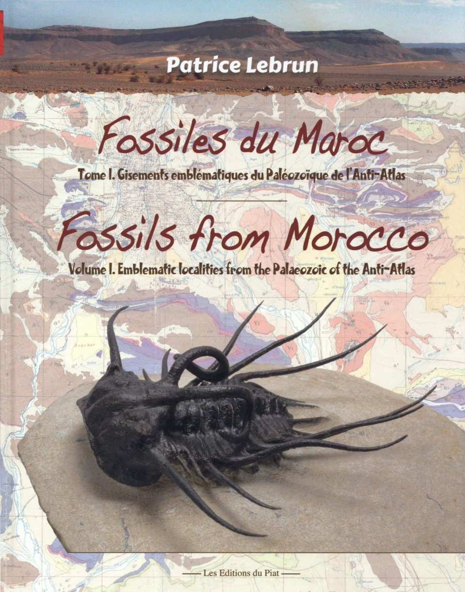 Fossils from Morocco, Volume 1: Emblematic Localities from the Palaeozoic of the Anti-Atlas / Fossiles du Maroc, Volume 1: Gisements Emblématiques du Paléozoïque de l'Anti-Atlas