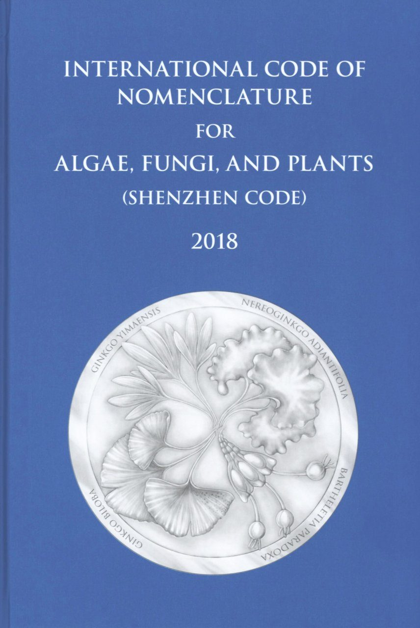 International Code of Nomenclature for Algae, Fungi, And Plants (Shenzhen Code)