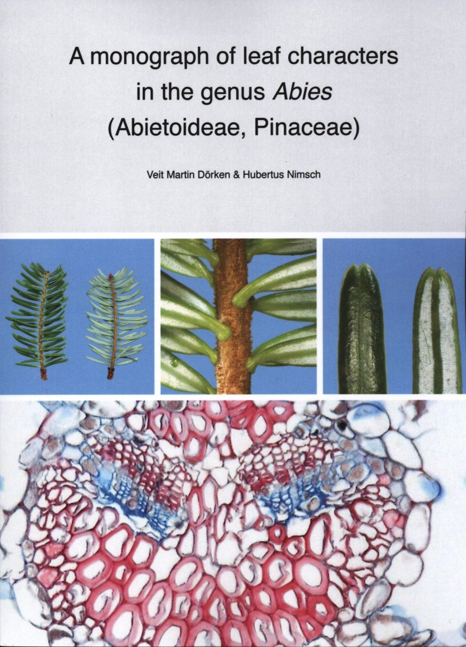 A Monograph of Leaf Characters in the Genus Abies (Abietoideae, Pinaceae)