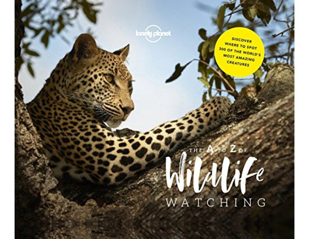 Lonely Planet's A-Z of Wildlife Watching