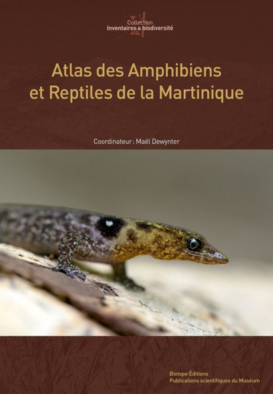 Atlas des Amphibiens et Reptiles de Martinique [Atlas of Amphibians and Reptiles of Martinique]
