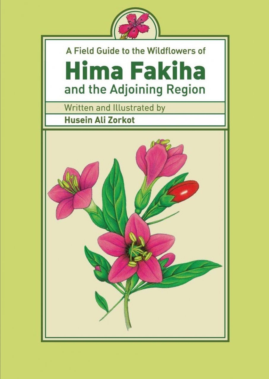 A Field Guide to the Wildflowers of Hima Fakiha and the Adjoining Region