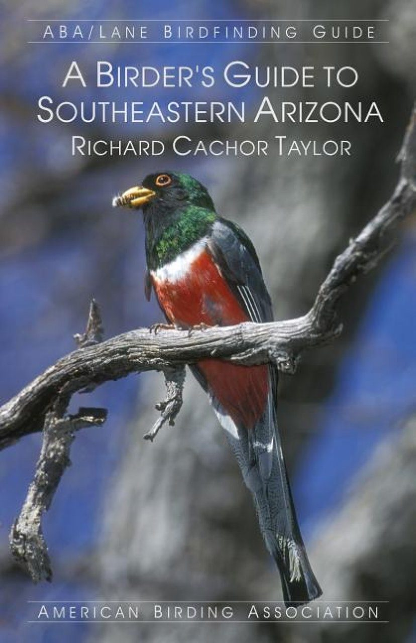 A Birder's Guide to Southeastern Arizona