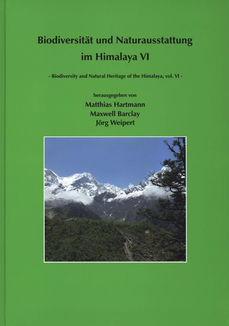 Biodiversity and Natural Heritage of the Himalaya / Biodiversität und Naturausstattung im Himalaya, Volume 6