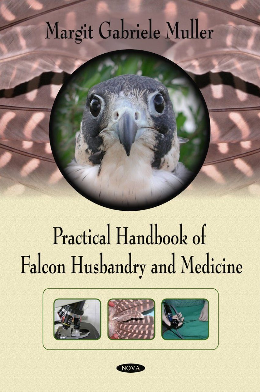 Practical Handbook of Falcon Husbandry and Medicine