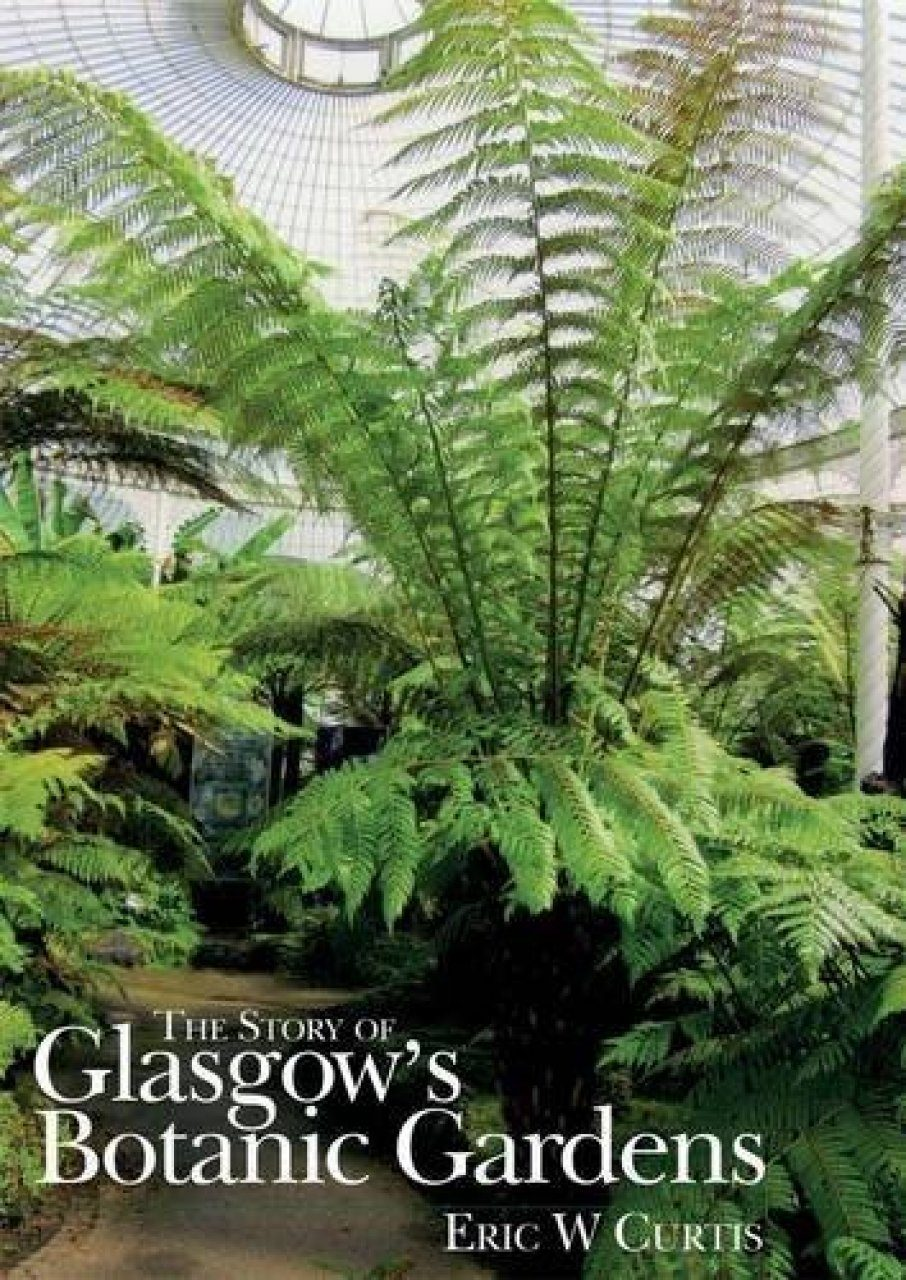 The Story of Glasgow's Botanic Gardens