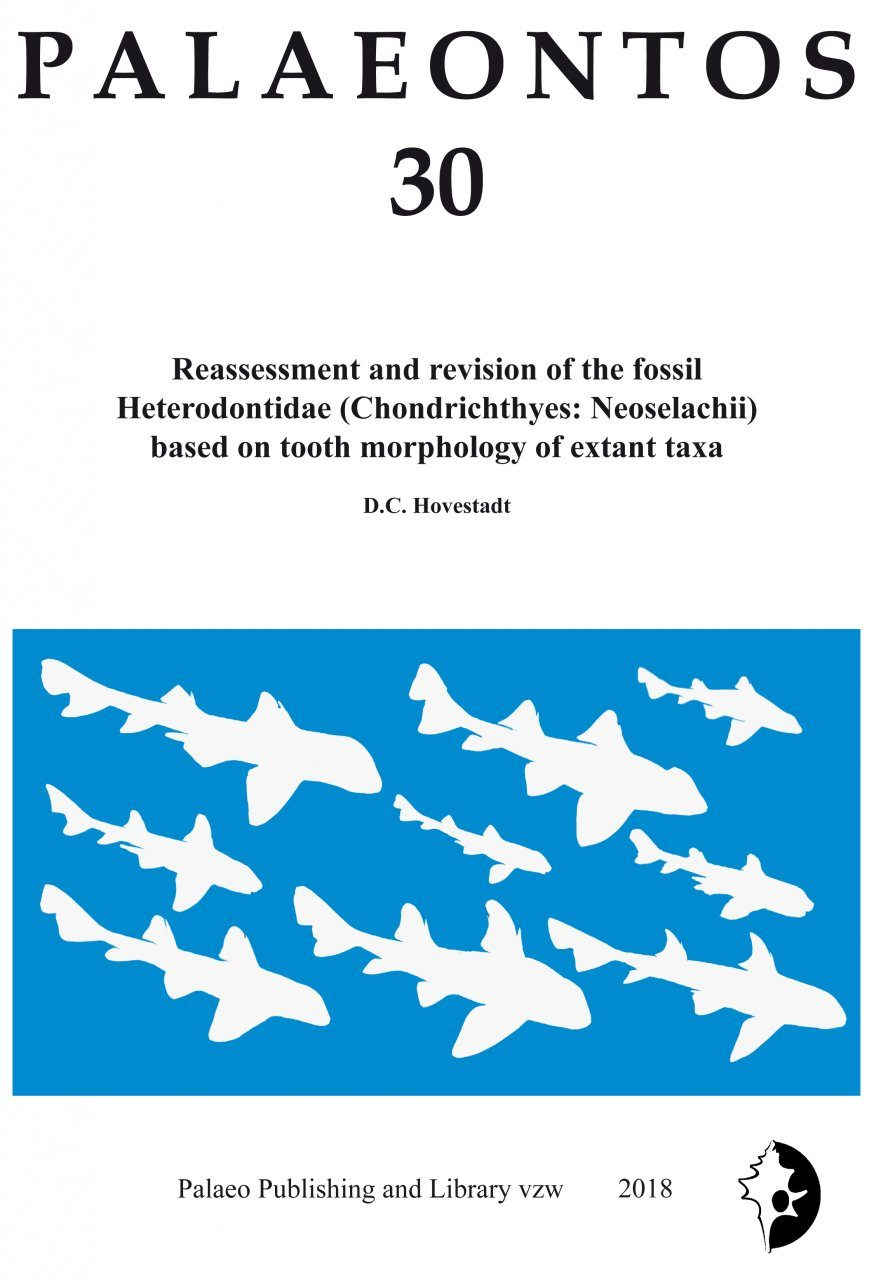 Palaeontos 30: Reassessment and Revision of the Fossil Heterodontidae (Chondrichthyes: Neoselachii) Based on Tooth Morphology of Extant Taxa