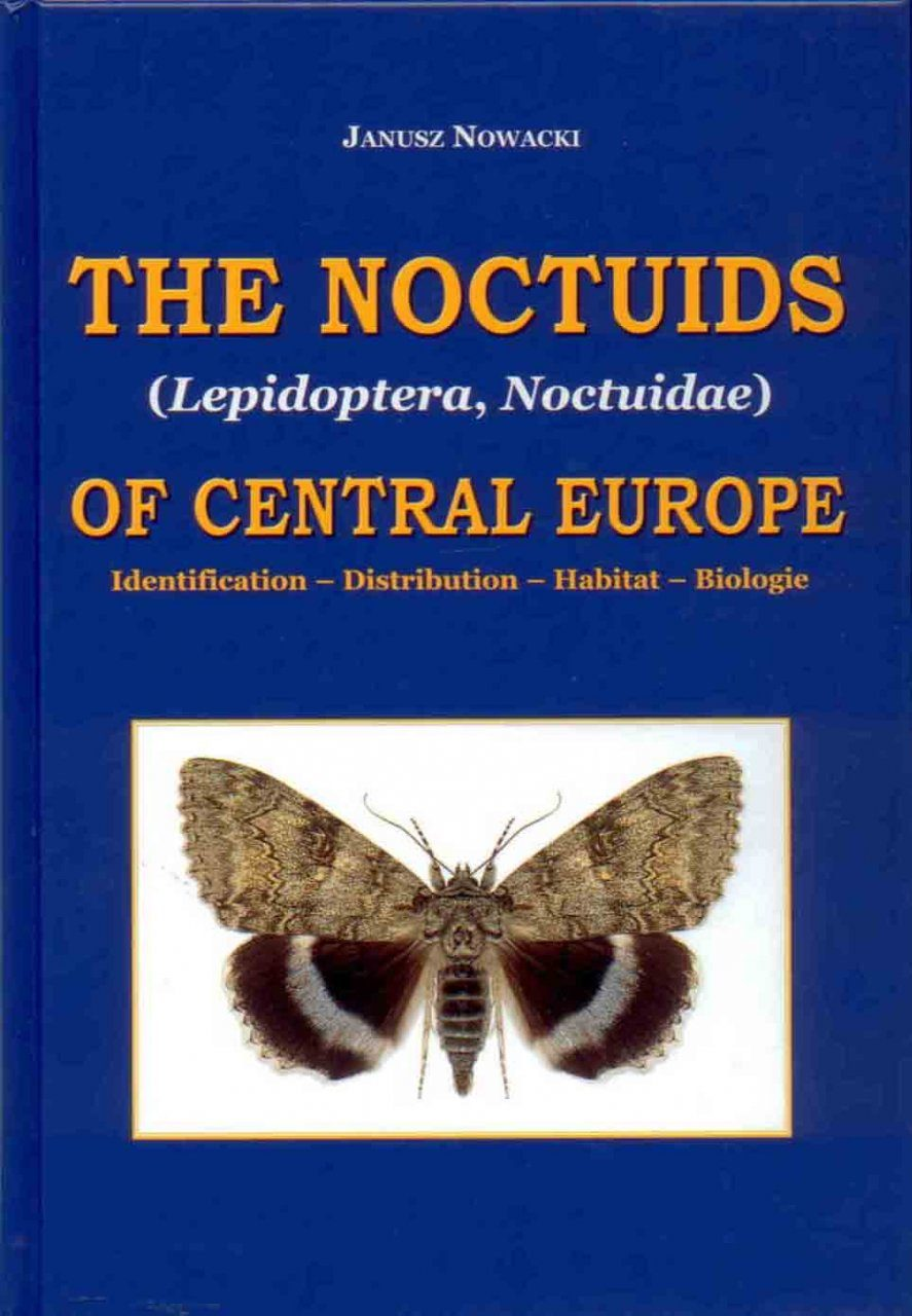 The Noctuids (Lepidoptera, Noctuidae) of Central Europe