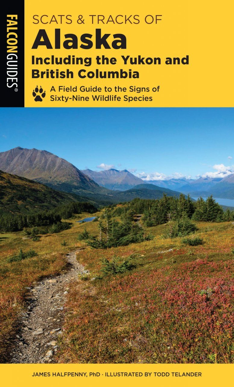 Scats & Tracks of Alaska Including the Yukon and British Columbia