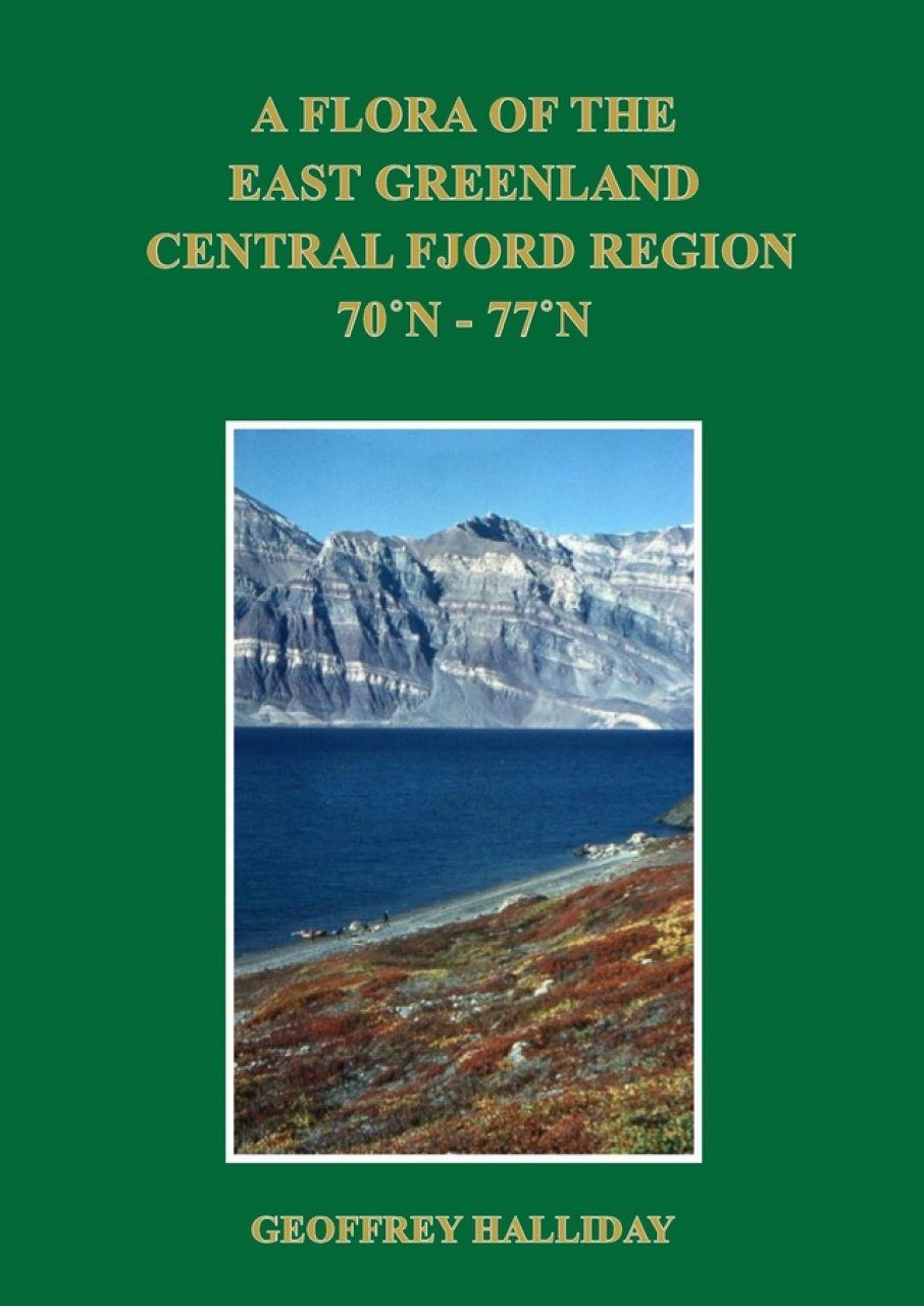 A Flora of the East Greenland Central Fjord Region 70°N – 77°N
