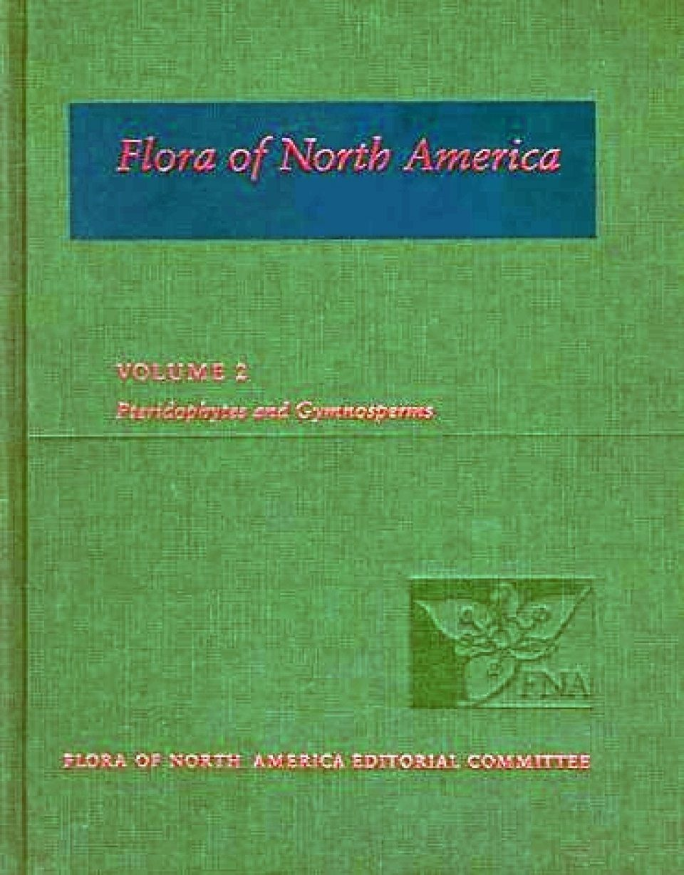 Flora of North America North of Mexico, Volume 2: Pteridophytes and Gymnosperms