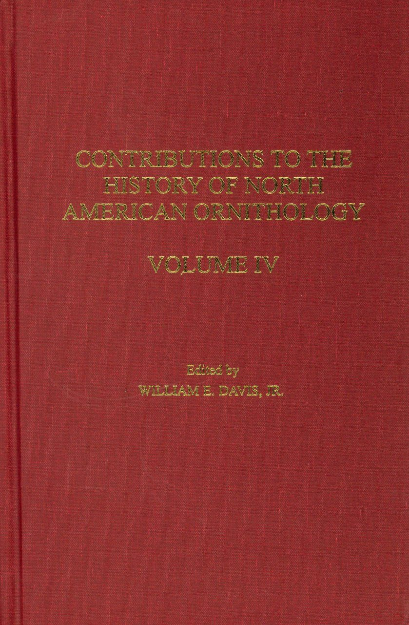 Contributions to the History of North American Ornithology, Volume 4