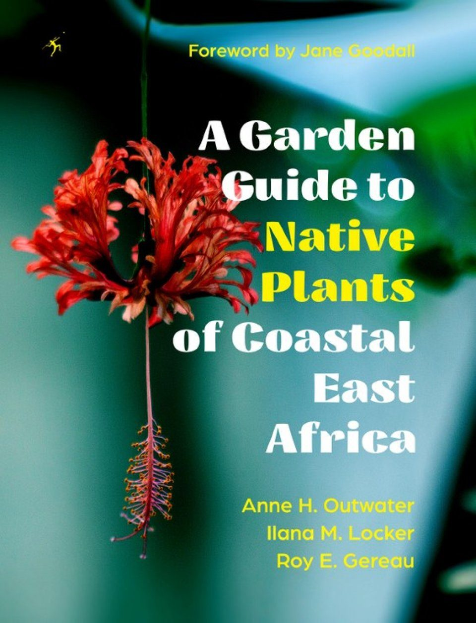 A Garden Guide to Native Plants of Coastal East Africa