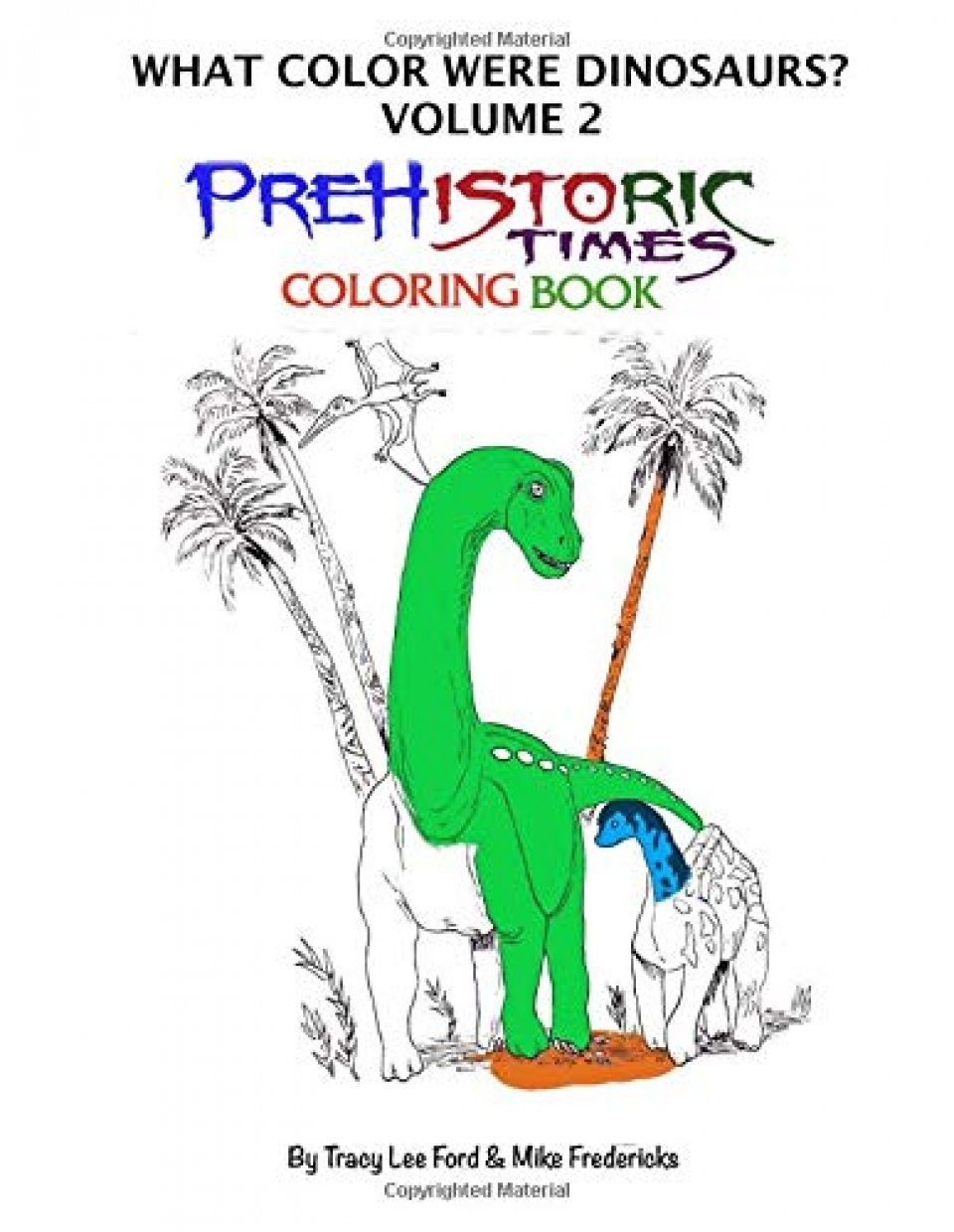 What Color Were Dinosaurs?, Volume 2