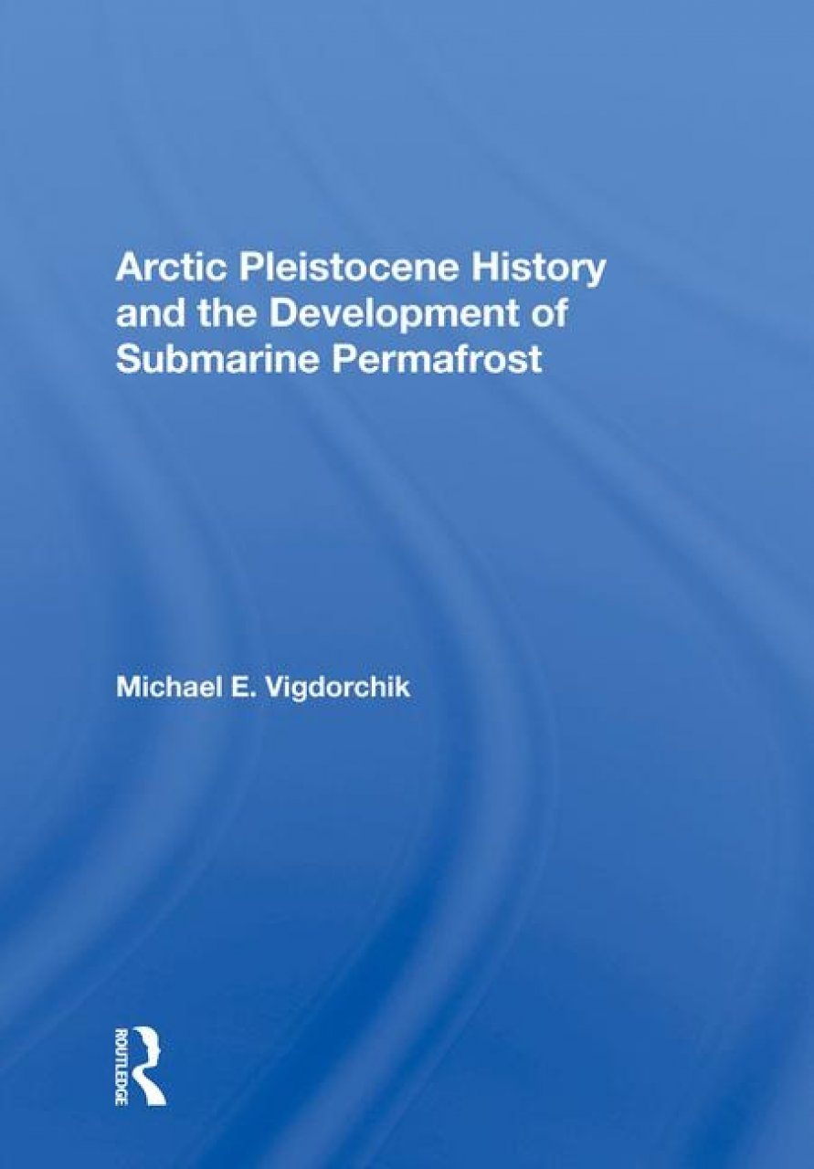 Arctic Pleistocene History And The Development Of Submarine Permafrost
