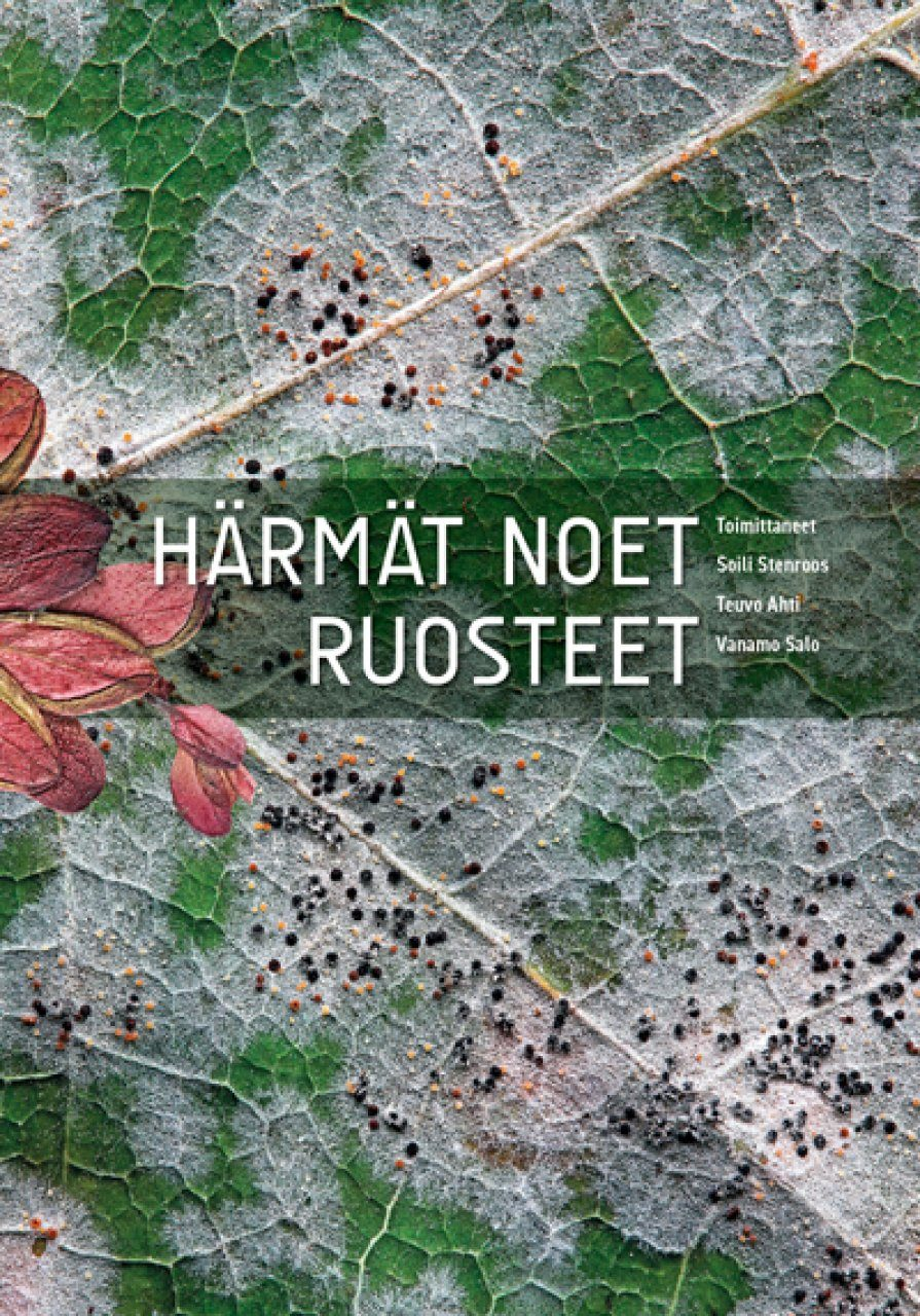 Härmät, Noet, Ruosteet [Powdery Mildew, Smut and Rust Fungi]