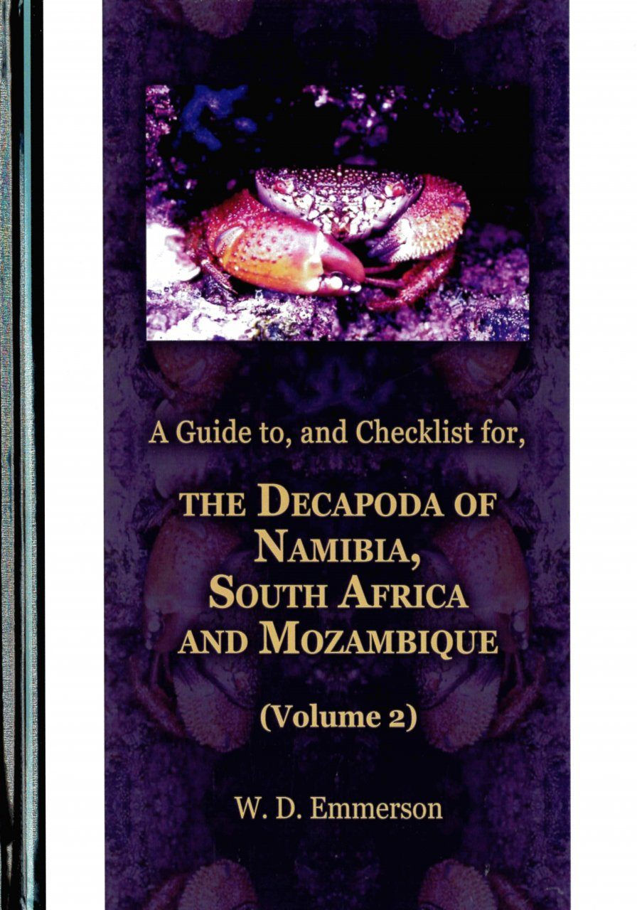 A Guide to, and Checklist for, the Decapoda of Namibia, South Africa and Mozambique, Volume 2