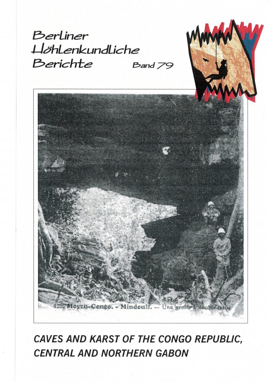 Berliner Höhlenkundliche Berichte, Volume 79: Caves and Karst of the Congo Republic, Central and Northern Gabon