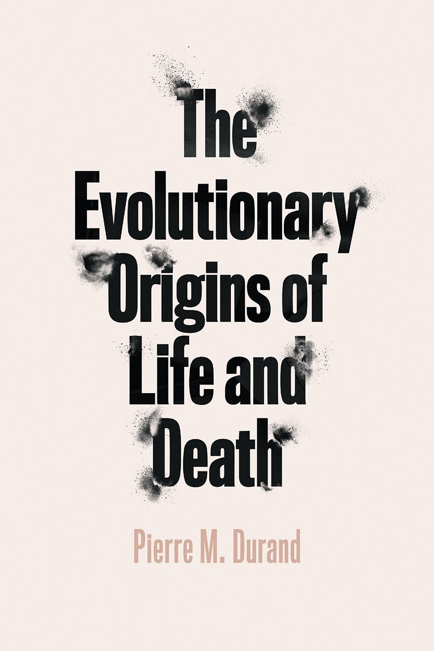 The Evolutionary Origins of Life and Death